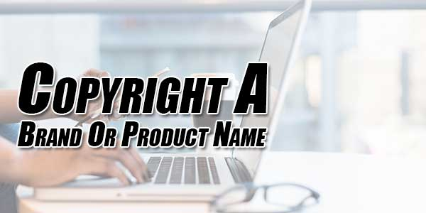 Copyright-A-Brand-Or-Product-Name
