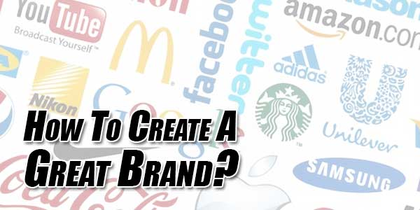 How-To-Create-A-Great-Brand