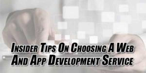 Insider-Tips-On-Choosing-A-Web-And-App-Development-Service