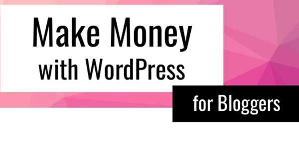 Make-Money-With-WordPress-For-Bloggers