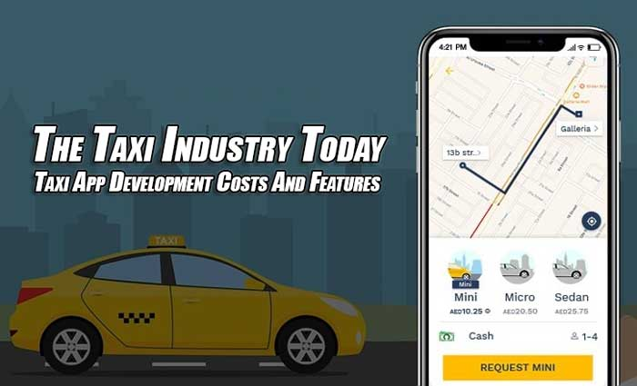 The-Taxi-Industry-Today--Taxi-App-Development-Costs-And-Features