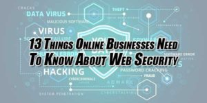 13-Things-Online-Businesses-Need-To-Know-About-Web-Security