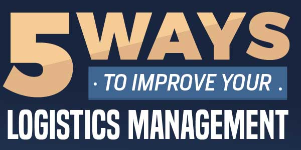 5-Ways-To-Improve-Your-Logistics-Management-Infograph