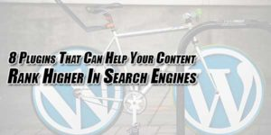 8-Plugins-That-Can-Help-Your-Content-Rank-Higher-In-Search-Engines