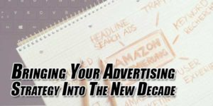 Bringing-Your-Advertising-Strategy-Into-the-New-Decade