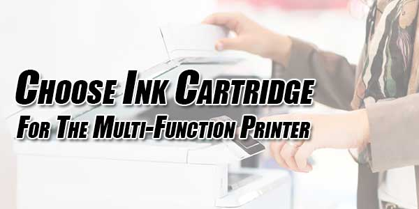 Choose-Ink-Cartridge-For-The-Multi-Function-Printer