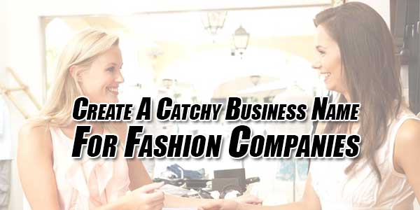 Create-A-Catchy-Business-Name-For-Fashion-Companies