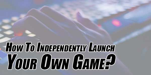 How-to-Independently-Launch-Your-Own-Game