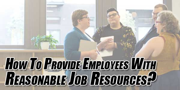 How-to-Provide-Employees-With-Reasonable-Job-Resources