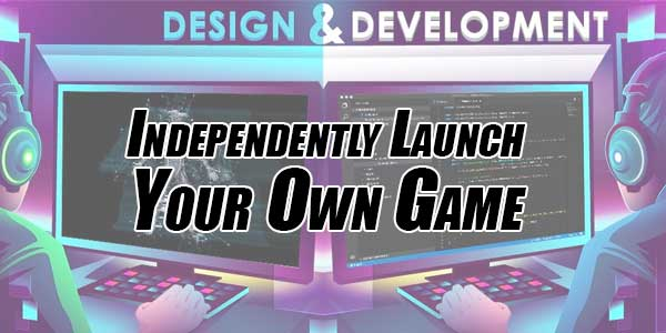 Independently-Launch-Your-Own-Game
