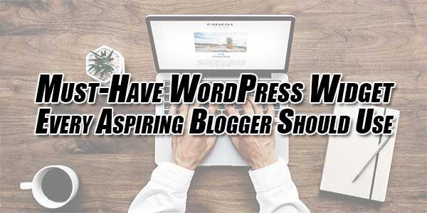Must-Have-WordPress-Widget-Every-Aspiring-Blogger-Should-Use