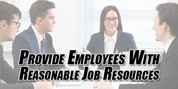 Provide-Employees-With-Reasonable-Job-Resources