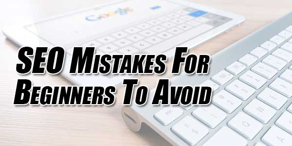 SEO-Mistakes-For-Beginners-To-Avoid