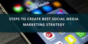 Steps-To-Create-Best-Social-Media-Marketing-Strategy