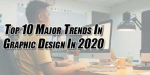 Top-10-Major-Trends-In-Graphic-Design-In-2020