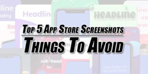 Top-5-App-Store-Screenshots--Things-To-Avoid