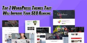Top-7-WordPress-Themes-That-Will-Improve-Your-SEO-Ranking