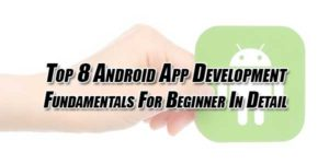 Top-8-Android-App-Development-Fundamentals-For-Beginner-In-detail