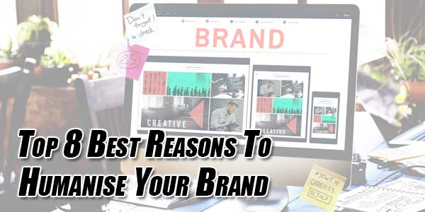 Top-8-Best-Reasons-To-Humanise-Your-Brand