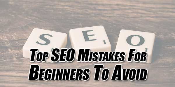 Top-SEO-Mistakes-For-Beginners-To-Avoid