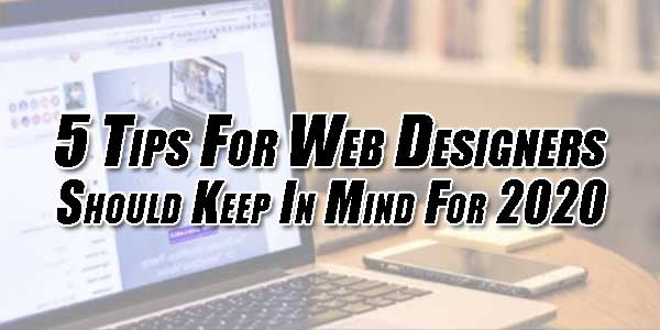 5-Tips-For-Web-Designers-Should-Keep-In-Mind-For-2020