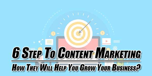 6-Step-to-Content-Marketing-&-How-They-Will-Help-You-Grow-Your-Business