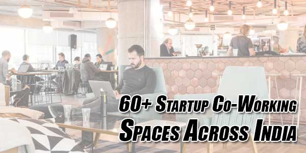 60+-Startup-Co-Working-Spaces-Across-India