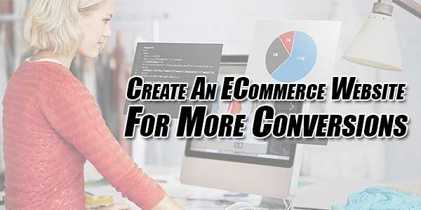 Create-An-ECommerce-Website-For-More-Conversions
