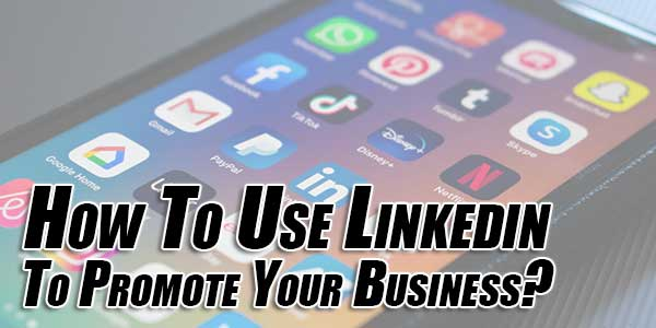 How-To-Use-Linkedin-To-Promote-Your-Business