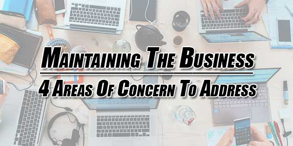 Maintaining-The-Business--4-Areas-Of-Concern-To-Address