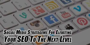Social-Media-Stratagems-For-Elevating-Your-SEO-To-The-Next-Level