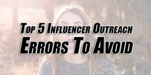 Top-5-Influencer-Outreach-Errors-To-Avoid