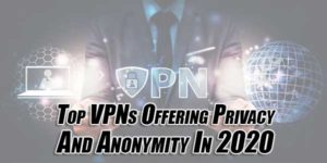 Top-VPNs-Offering-Privacy-And-Anonymity-In-2020