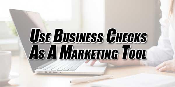 Use-Business-Checks-As-A-Marketing-Tool