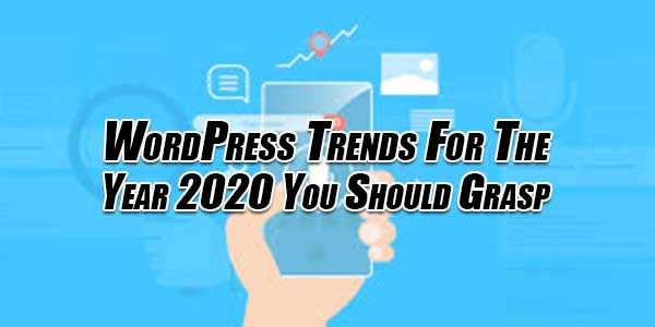 WordPress-Trends-For-The-Year-2020-You-Should-Grasp