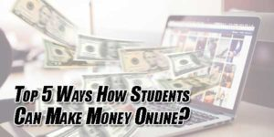 Top-5-Ways-How-Students-Can-Make-Money-Online