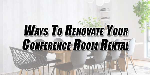 Ways-To-Renovate-Your-Conference-Room-Rental