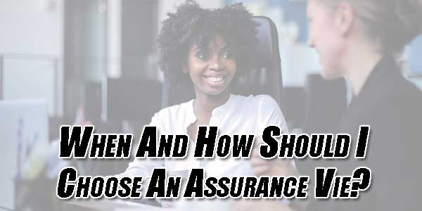 When-And-How-Should-I-Choose-An-Assurance-Vie