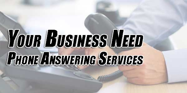 Your-Business-Need-Phone-Answering-Services