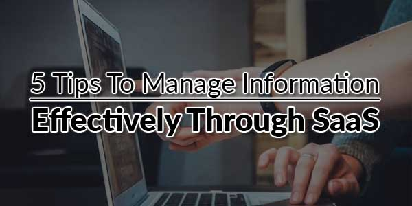 5-Tips-To-Manage-Information-Effectively-Through-SaaS