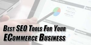 Best-SEO-Tools-For-Your-ECommerce-Business
