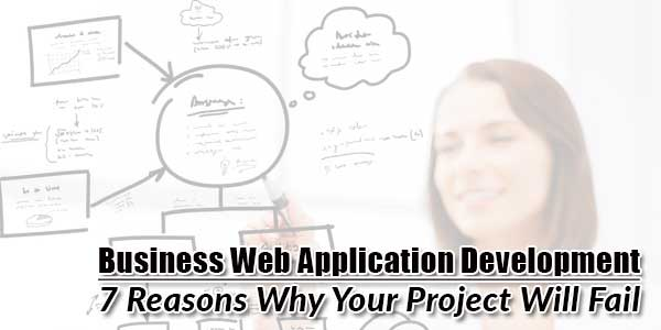 Business-Web-Application-Development--7-Reasons-Why-Your-Project-Will-Fail