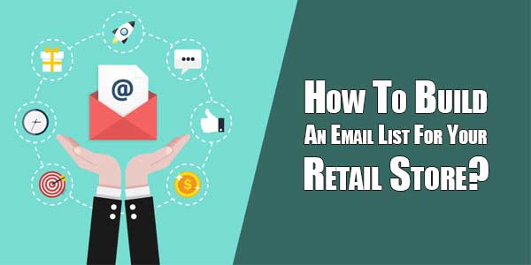 How-To-Build-An-Email-List-For-Your-Retail-Store