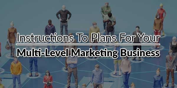 Instructions-To-Plans-For-Your-Multi-Level-Marketing-Business