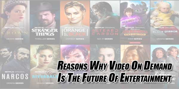 Reasons-Why-Video-On-Demand-Is-The-Future-Of-Entertainment