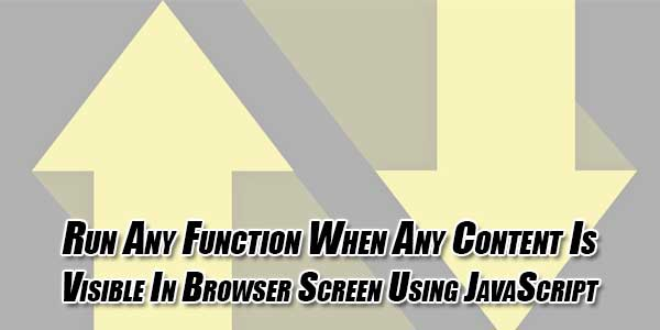 Run-Any-Function-When-Any-Content-Is-Visible-In-Browser-Screen-Using-JavaScript
