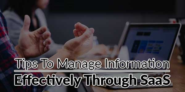 Tips-To-Manage-Information-Effectively-Through-SaaS