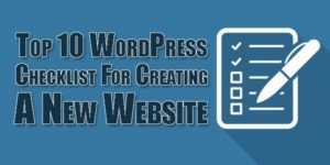 Top-10-WordPress-Checklist-For-Creating-A-New-Website