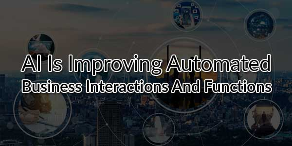 AI-is-Improving-Automated-Business-Interactions-and-Functions