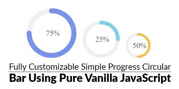Fully-Customizable-Simple-Progress-Circular-Bar-Using-Pure-Vanilla-JavaScript